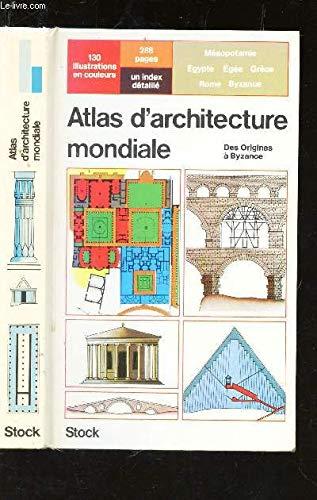 Atlas d'architecture mondiale Tome 1 : Mésopotamie, Égypte, Égée, Grèce, Rome, Byzance