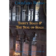 Thirty Seals & The Seal Of Seals (Giordano Bruno Collected Works, Band 4)