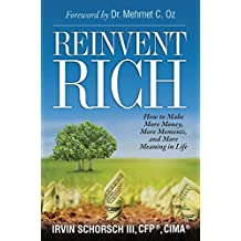 Reinvent Rich: How to Make More Money, More Moments and More Meaning in Life (English Edition)