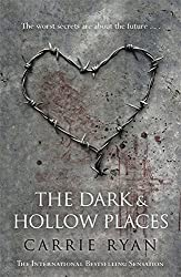 The Dark and Hollow Places by Carrie Ryan (2012-08-05)