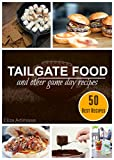 Best Tailgate Games - TAILGATE FOOD AND OTHER GAME DAY RECIPES: 50 Review