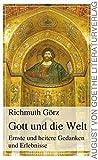 Gott und die Welt: Ernste und heitere Gedanken und usato  Spedito ovunque in Italia