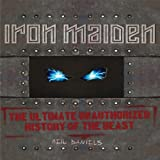 Iron Maiden: The Ultimate Unauthorized History Of The Beast by Daniels, Neil (2012) Hardcover