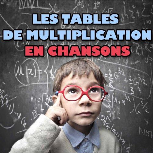 Les tables de multiplication en chansons de le monde d - Les table de multiplication en chanson ...