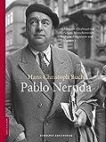 Pablo Neruda (Leben in Bildern)