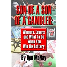 Son of a Son of a Gambler:  Winners, Losers, and What to do when you win the Lottery (Wealth Without Wall Street) (English Edition)