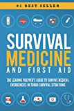 Survival Medicine & First Aid: The Leading Prepper's Guide to Survive Medical Emergencies