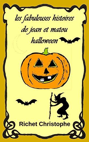 les fabuleuses histoires de Jean et Matou 3 La nuit d'halloween (French Edition) (Le Chat Dhalloween)