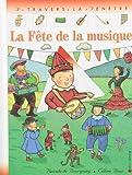 La Fête de la musique   Bourgoing, Pascale de (1953-....). Auteur