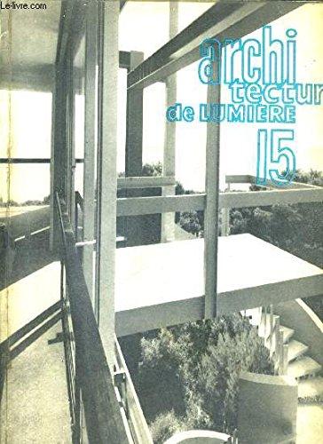 ARCHITECTURE DE LUMIERE N°15 1966- l'expressionnisme un moment de la sensibilité architecturale - le nouveau siège de la C.S.F. - le tour nobel bozel - le centre européen du batiment à strasbourg - l'aéroport jorge chavez à lima - toitures italiennes etc. par COLLECTIF