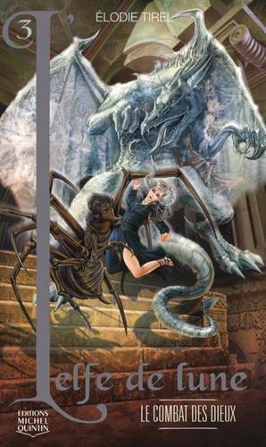 L'Elfe de lune - tome 3 Le combat des Dieux (03)