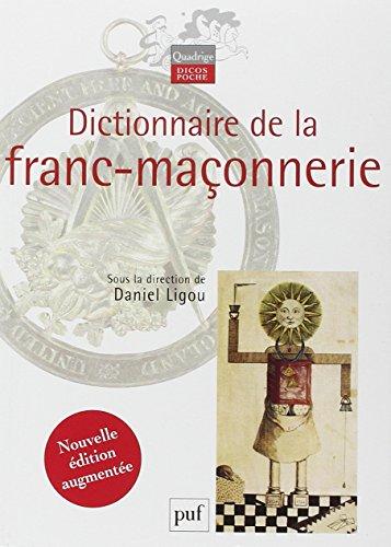 Dictionnaire de la franc-maçonnerie par Daniel Ligou