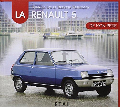 La Renault 5 de mon père par Bernard Vermeylen