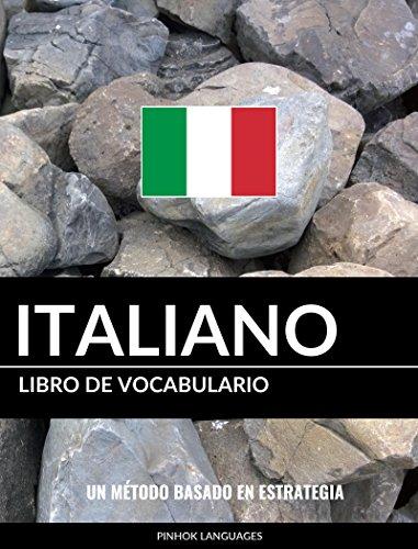 Libro de Vocabulario Italiano: Un Método Basado en Estrategia