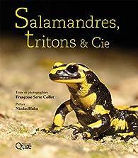 Salamandres, tritons & Cie par Françoise Serre-Collet