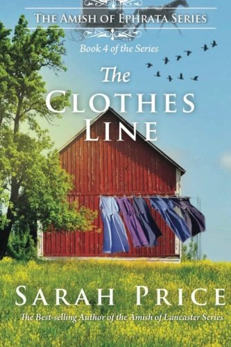 The Clothes Line: The Amish of Ephrata: An Amish Novella on Morality by Sarah Price (2013-07-15)
