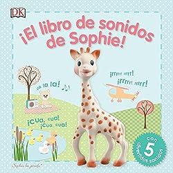 ¡El libro de sonidos de Sophie!: Sophie la girafe