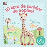 ¡El libro de sonidos de Sophie!: Sophie la girafe par  Varios autores