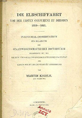 DIE ELBSCHIFFAHRT VOR DEN ERSTEN CONFERENZ ZU DRESDEN 1819-1821 (INAUGURAL-DISSERTATION)
