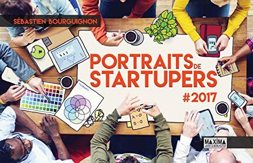 Portraits de startupers #2017 par Sebastien Bourguignon