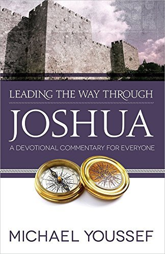 Leading the Way Through Joshua: A Devotional Commentary for Everyone (Leading the Way Through the Bible) by Michael Youssef (2013-03-01)