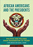 African Americans and the Presidents: Politics and Policies from Washington to Trump