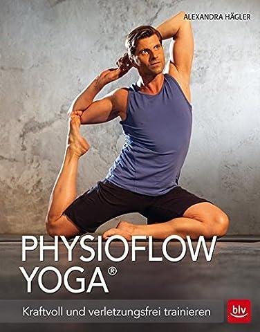 PhysioFlowYoga®: Kraftvoll und verletzungsfrei