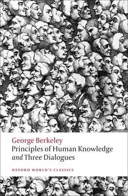 [(Principles of Human Knowledge and Three Dialogues)] [ By (author) George Berkeley, Edited by Howard Robinson ] [May, 2009]