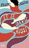 Et je danse, aussi (French Edition)
