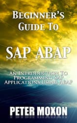 BEGINNERS GUIDE TO SAP ABAP (English Edition)