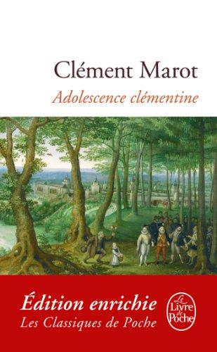 Adolescence clémentine (Classiques t. 21009) par Clément Marot