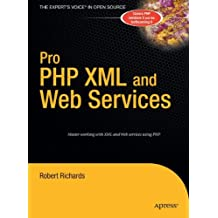 Pro PHP XML and Web Services (Books for Professionals by Professionals)