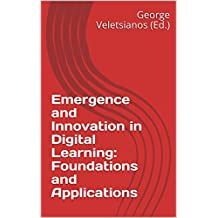 Emergence and Innovation in Digital Learning: Foundations and Applications (English Edition)