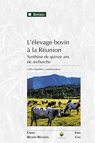 L'élevage bovin à la Réunion: Synthèse de quinze ans de recherche (Repères) par Gilles Mandret