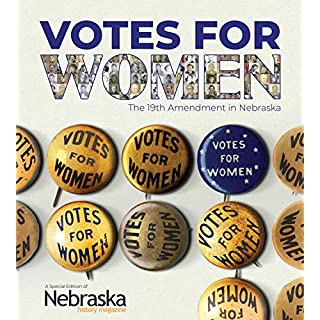 Votes for Women: The 19th Amendment in Nebraska