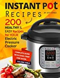 Instant Pot Recipes: 200 Healthy & Easy Recipes for your Electric Pressure Cooker