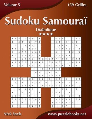 Sudoku Samouraï - Diabolique - Volume 5 - 159 Grilles par Nick Snels