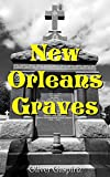 New Orleans Graves (Cemetery Photography Book 2)