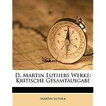 D. Martin Luthers Werke: Kritische Gesamtausgabe