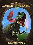 Leuchtturm der Abenteuer 1-2 (Sammelband): Spannende, magische & lustige...