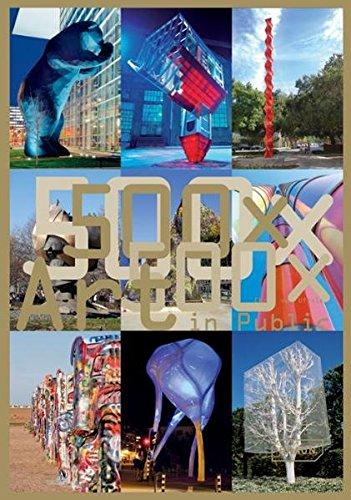 500x Art in Public : Masterpieces from the ancient world to the present par Chris Van Uffelen