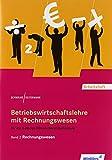 Betriebswirtschaftslehre mit Rechnungswesen für die 2-jährige Höhere Berufsfachschule: Band 2: Rechnungswesen: Arbeitsheft