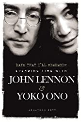 Days That I'll Remember: Spending Time with John Lennon & Yoko Ono by Jonathan Cott (2013-07-16)