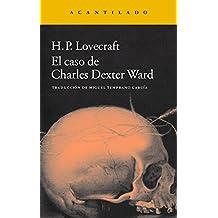 El caso de Charles Dexter Ward (Narrativa del Acantilado nº 236)