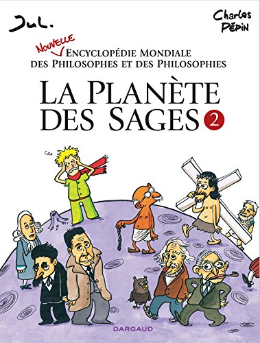 La Plante des sages - tome 2 - Nouvelle encyclopdie mondiale des philosophes et des philosophies