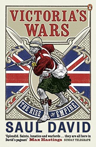 Victoria's Wars: The Rise of Empire por Saul David