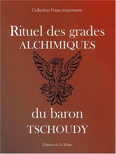 Rituel des grades alchimiques du baron Tschoudy par Jean Solis