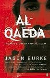Al-Qaeda: The True Story of Radical Islam - Jason Burke