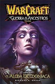 Warcraft. La Guerra De Los Ancestros 2. El Alma Demoníaca par Knaak Richard
