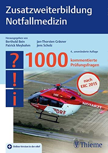 Zusatzweiterbildung Notfallmedizin: 1000 kommentierte Prüfungsfragen